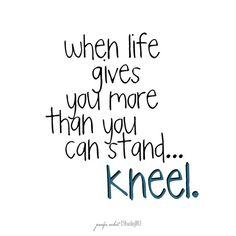 Best way to handle it...Just kneel.