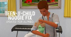 TEEN-TO-CHILD NOOGIE FIX UPDATED FOR AL AND M&G