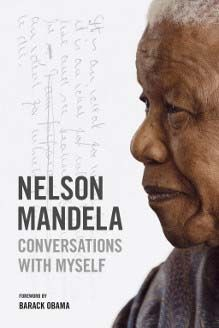 Nelson Mandela with Conversations with Myself Barack Obama, Nelson Mandela Foundation, First Black President, Human Rights Activists, Converse, Black Presidents, Nobel Peace Prize, I Love Reading, Journal Entries