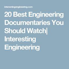 20 Best Engineering Documentaries You Should Watch  Interesting Engineering