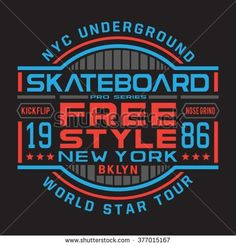 Skate board typography, t-shirt graphics, vectors