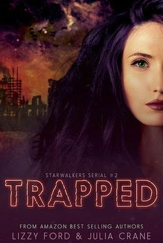 Trapped (Starwalkers #2) by Julia Crane and Lizzy Ford - 4 out of 5 (really liked it), Barclay Publicity, Fantasy, Novella, Science Fiction  (September)
