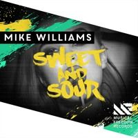 Mike Williams - Sweet & Sour [Available February 29] by Musical Freedom Recs on SoundCloud