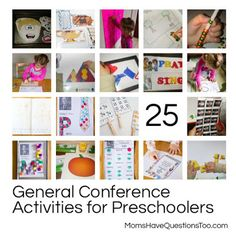 Over 25 General Conference Activities for Preschoolers -- You're sure to find something for your child here.