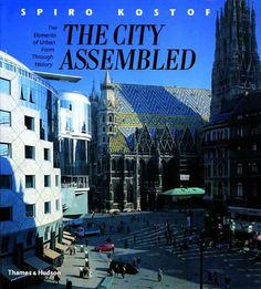 The City Assembled: The Elements Of Urban Form Through History (Paperback)