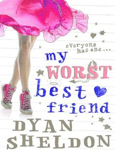 My Worst Best Friend - Dyan Sheldon Book Suggestions, Book Recommendations, Somerset College, Middle School Books, I Am Bad, What To Read, Ebook Pdf, Best Friends, Reading