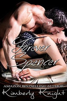Forever Spencer (B&S Series #3.5) by Kimberley Knight