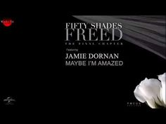 Jamie Dornan - Maybe I'm Amazed (Fifty Shades Freed) Soundtrack - YouTube