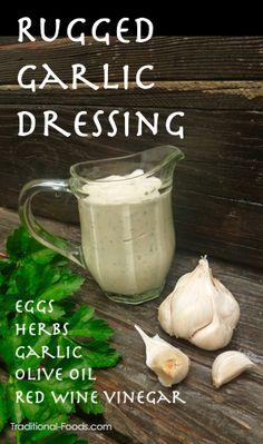 Rugged Garlic Dressing at Traditional-Foods.com