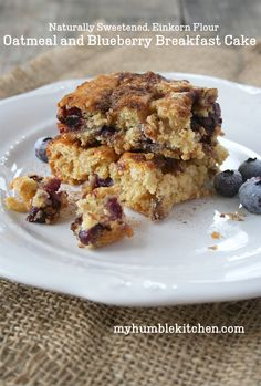 """Oatmeal and Blueberry Breakfast Cake – Naturally Sweetened, Einkorn Flour. This breakfast cake is gently sweetened, a bit nutty, and, oh... so moist."""