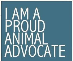 For protection of Endagered animals, adoption of shelter animals, and against animal testing, poaching, fur coats, etc.