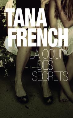 La cour des secrets -  Tana French - 722117 #livre #Roman #suspense #littérature #book
