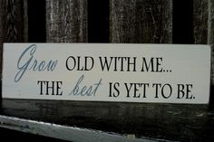 Mike gave me this sign on our   26th Anniversary