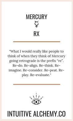 """""""What I would really like people to think of when they think of Mercury going retrograde is the prefix """"re"""". Re-align. Re-think. Re-imagine. Re-consider. Re-peat. Re-play. Re-evaluate."""" Get the low-down on Mercury retrograde and how you can work th Astrology Compatibility, Astrology Chart, Astrology Signs, Astrology Planets, Mercury Retrograde, Lost In Translation, Here On Earth, Prefixes, Activity Days"""