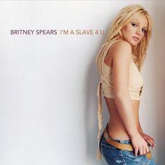 Britney Spears - 10th single - I'm A Slave 4 U