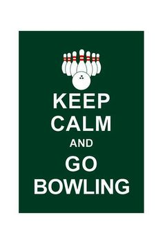 Keep calm and Go Bowling!♥