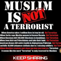 Muslims are not terrorists. As an Irishman living in London during the height of IRA attacks, I was not labelled a terrorist by my frightened British neighbours. Neither will i make the same generalisation regarding my Muslim neighbours. -That is exactly what both isis/al queda/al shabab on one side, and Christian fundamentalists on the other, want. No religeous war!