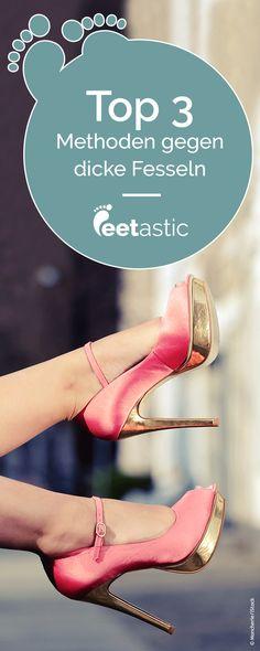 Dicke Fesseln loswerden: 3 Behandlungen für schlankere Fußknöchel. Und: Flanking, was ist das?