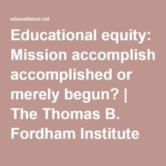 Educational equity: Mission accomplished or merely begun? | The Thomas B. Fordham Institute