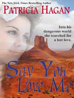 Free Book - Say You Love Me, by Patricia Hagan, is free from Kobo, courtesy of publisher ePublishing Works!.