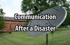 There are many methods of disaster communications. It's a complicated subject, so in this article we'll just cover some of the basics.