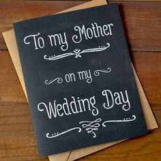 To My Mother On My Wedding Day - Wedding Day Card for Mom - Mother of the Bride Card on Etsy, $52.67...could make my own using scrapbook paper