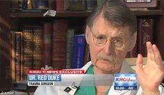 Texas surgeon recalls scenes in emergency room on 50th anniversary of JFK's death. Surgeon Dr 'Red' Duke was on duty when President Kennedy was admitted to Parkland Hospital in Dallas. He helped save the life of Governor John Connally, who was shot in the chest. Duke says he knew as soon as he saw President Kennedy that he had sustained a fatal injury. Dr Red Duke rarely speaks about the events of November 22, 1963.