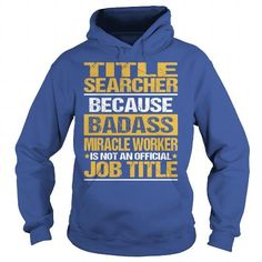 Awesome Tee For Title Searcher T Shirts, Hoodies, Sweatshirts. CHECK PRICE ==►…