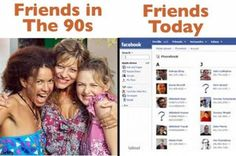 The 90's vs Now.... Actual human interaction with people who are truly your friends!