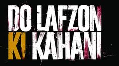 Do Lafzon Ki Kahani 2016 Hindi Movie Free Download In Mp4 3gp HD AVi