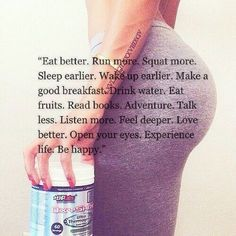 This is what I do. I drink water, work out, eat good, read, and so much more and feel great everyday I wake up :) healthy life is a happy life.: