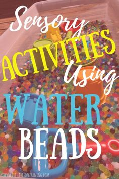 Summer is Coming! This is a MUST READ on idea for using water beads as a sensory play tool. These bouncy,squishy water beads can be used with so many learning activities. 3 Year Old Activities, Sensory Activities Toddlers, Indoor Activities, Infant Activities, Sensory Play, Toddler Preschool, Preschool Activities, Sensory Bins, Nanny Activities