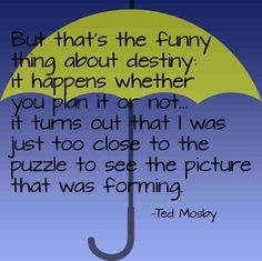 one of my fav HIMYM quotes