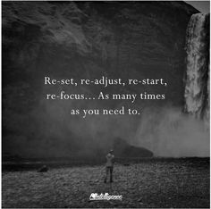 Re-set, re-adjust, re-start, re-focus... As many times as you need to. ✱Definitely!❤ Forward motion isn't flawless, sometimes there are bumps along the way. No stop signs though, only yield signs.