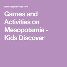 Games and Activities on Mesopotamia - Kids Discover