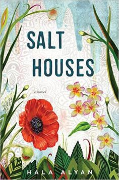 Salt Houses by Hala Alyan (May 2017)