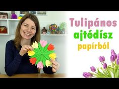 Tulipános ajtódísz papírból - Manó kuckó Origami Flowers, Quilling, Crafts For Kids, Paper Crafts, Halloween, Dads, Spring, Tulips, Creative