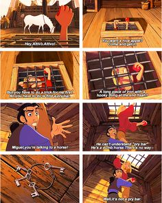 """Well, it's not a pry-bar. I swear they took my bestie's, Amanda S., & I's personalities for """"Road to El Dorado"""". She is Tulio & I'm Miguel."""