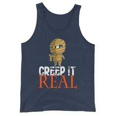 Funny Creep It Real Mummy Tank Top for Halloween by AndraPremiumBoutique now at http://ift.tt/2xljsA9