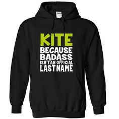 Because Badass Isn't an Official Last Name KITE T Shirts, Hoodies, Sweatshirts