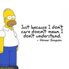 Homer Simpson' I love this man so much. You just don't know.