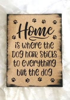 Pet signs - Home is where the dog hair sticks to everything but the dog wood sign funny shedding dog embrace the dog hair gift for her home decor Dog Quotes Funny, Sign Quotes, Dog Memes, Funny Memes, Dog Signs, Funny Signs, Animal Signs, Animal Quotes, Lilo E Nani