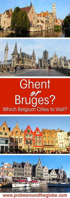 Ghent or Bruges? I help you decide with itineraries for Bruges or Ghent. Bonus: a sample itinerary to see the two prettiest Belgium cities in 1 day. Europe Travel Tips, European Travel, Travel Destinations, Travel Abroad, European Vacation, Backpacking Europe, Travel Guide, Beautiful Sites, Most Beautiful Cities