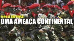 Foro de São Paulo declara guerra ao Brasil
