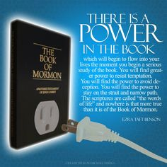 There is a power in the book  -- Ezra Taft Benson