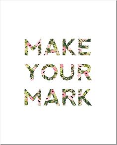 Free Printables - Make Your Mark