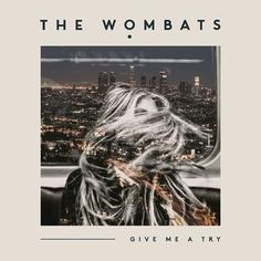 Stream The Wombats- Give Me A Try (ex why Remix) by ex why from desktop or your mobile device Music Is Life, New Music, Good Music, The 1975 The City, Don Diablo, Music Collage, The Wombats, Triple J, Sing Me To Sleep
