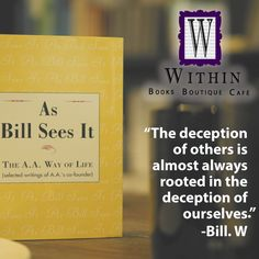 "Come into Within: Books Boutique Cafe and take a look at our recovery literature.  One of the books that is a top seller is ""As Bill Sees It"", by Bill Wilson. This book is a must for anyone wanting to try the AA way of life. It contains hundreds of various writings and excerpts based on AA literature. It is written by the co-founder of AA and is truly inspirational. It is an excellent guide for meetings, group discussions or just general AA topics.  #inspiration #motivation #quotes #recovery"