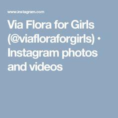 Via Flora for Girls (@viafloraforgirls) • Instagram photos and videos