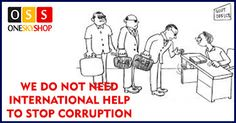 WE DO NOT NEED INTERNATIONAL HELP TO STOP CORRUPTION